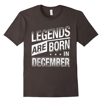 Legends Are Born In December gift t-shirt