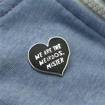 We Are The Weirdos Pin