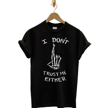 I Don't Trust Me Either 5sos Seconds tshirt for Women Men