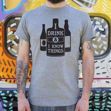 Mens I Drink And I Know Things T-Shirt