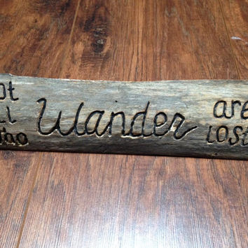 "Hand Carved Rustic Wood Desk Placard Sign - ""Not All Who Wander Are Lost"""