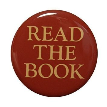 Read The Book - Button Pinback Badge 1 1/2 inch