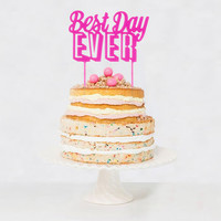 Best Day Ever Cake Topper