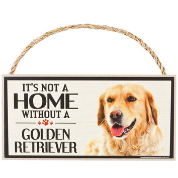 It's Not a Home Without a Golden Retreiver Wood Sign