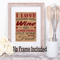 I Love Cooking With Wine And Sometimes I Put Some In The Food Burlap Print - Burlap Wall Art - Farmhouse Style - Kitchen Decor - Country