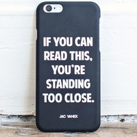 Too Close - iPhone 6 Case - Jac Vanek