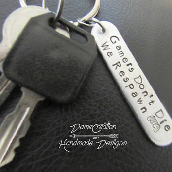 Gamer Keychain - Gamer Gifts - Gamers Don't Die We Respawn - Geekery Gifts - Geek Keychain - Geekery Keychain - Geekery Handmade