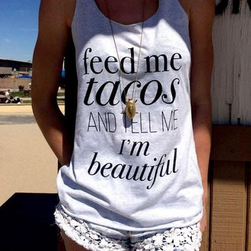 Women Tank Tops Cropped Loose Tee O Neck T-Shirt Feed Me Tacos and Tell Me I'm Beautiful Letter Printed Summer Crop Top