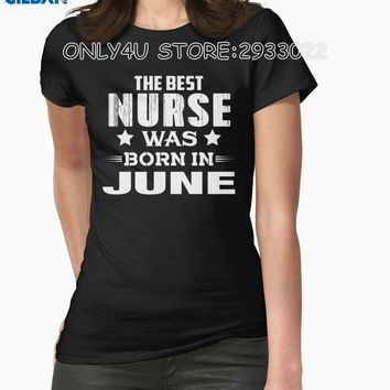 The Best Nurse Was Born In June - Women's Nurse T-shirt