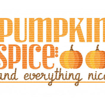 Pumpkin Spice SVG DXF EPS png Cutting Files Cutting Machine Silhouette Cameo Cricut Winter svg Holiday Vinyl Cut File Thanksgiving Vector