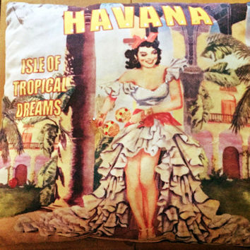 Cuba Cuban Havana Girl Pillow Vintage 30's Pinup Girl Isle of Tropical Dreams Decorative Pillow Vintage Like Dance Rumba Rare
