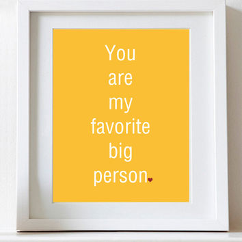 You Are My Favorite Big Person