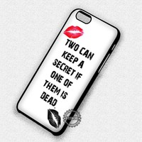 Two Can Keep Pretty Little Liars Quote - iPhone 7 Plus 6 5 4 Cases & Covers