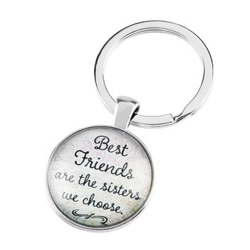 "1 Pcs ""Best Friends Are The Sisters We Choose"" Friendship Pendant Quote Jewelry Glass Cabochon Keychain Key Chain"