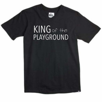 King of the Playground T Shirt