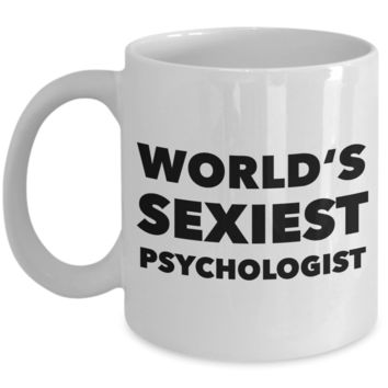 World's Sexiest Psychologist Mug Funny Joke Gift Ceramic Coffee Cup