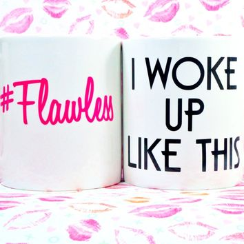 I WOKE UP Like This #Flawless  Coffee Mug / BEYONCE Inspired Mug