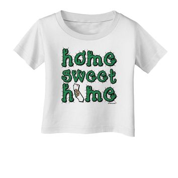 Home Sweet Home - California - Cactus and State Flag Infant T-Shirt by TooLoud