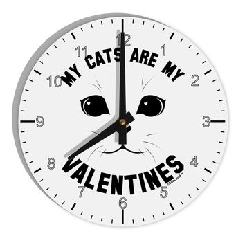 "My Cats are my Valentines 8"" Round Wall Clock with Numbers by TooLoud"