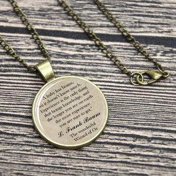 *The Wizard of Oz Quote  Necklace Keyring