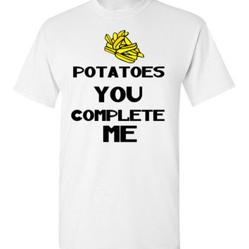 Potatoes You Complete Me