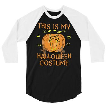 this is my halloween costume 3/4 Sleeve Shirt