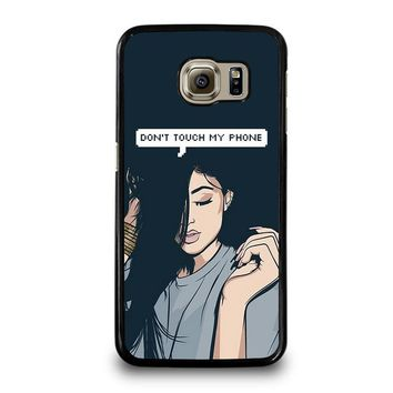 KYLIE JENNER DONT TOUCH MY PHONE Samsung Galaxy S6 Case Cover