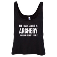 All i Care About Is Archery And Like Maybe Three People tshirt - Ladies' Cropped Tank Top