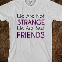 We are not strange we are best friends - M-Bobbs