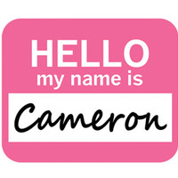 Cameron Hello My Name Is Mouse Pad - No. 1