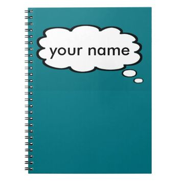 Choose your color Add Your Name thought Bubble Spiral Notebook
