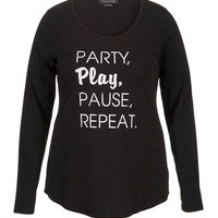 Plus Size - Party, Play, Pause, Repeat Long Sleeve Tee - Black