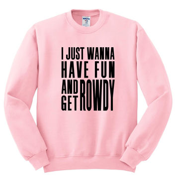"Liam Payne ""Strip That Down - I just wanna have fun and get rowdy"" 2 Crewneck Sweatshirt"