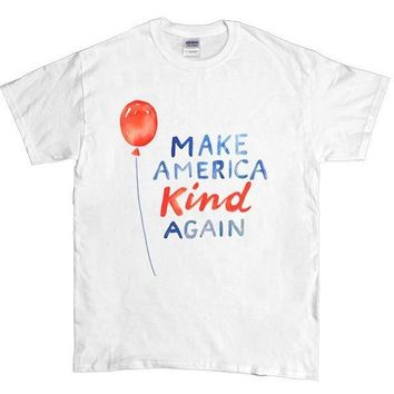 Make America Kind Again -- Unisex T-Shirt