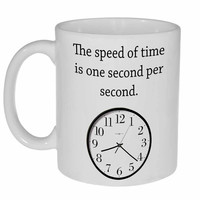 Speed of Time Funny Coffee or Tea Mug
