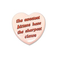 Sweetest Kittens Sharpest Claws Big Pinback Button