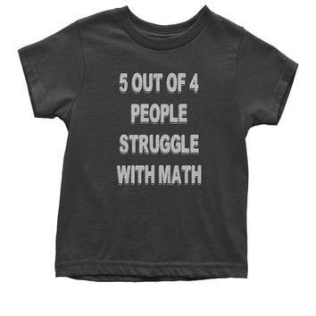 5 Out Of 4 People Struggle With Math Youth T-shirt