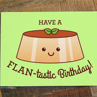 "Funny Flan Birthday Card ""Have a FLAN-tastic Birthday!"" - foodie birthday card, pun cards, funny bday card, happy birthday card for friend #"