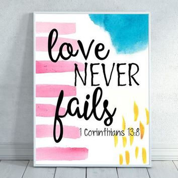Love Never Fails,  1 Corinthians 13:8, Love Scripture, Watercolor Scripture, Watercolor Bible Verse, Inspirational Prints, Watercolor Quote