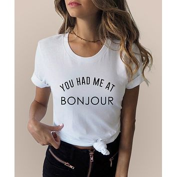 You Had Me At Bonjour T-Shirt