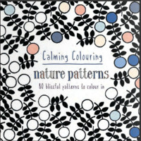 Calming Colours: Nature Pattern Adult Coloring Book