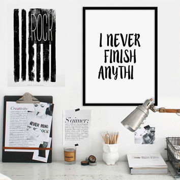 I Never Finish Anything, Funny Quote, Wall Art Print, Modern Wall Art, Modern Print, Quote Wall Art, Modern Poster, Prinrable Art
