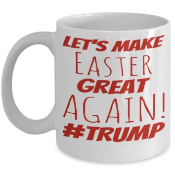White Ceramic Mugs Trump Easter Mug Gift Ideas 2017 Gift Ideas Mom Mug Dad Granddad Boyfriend Funny Sayings Jar For Coffee, Tea, Cocoa & Chocolate Easter Eggs Hunt Candy Cookie Holder #Trump Cups Mugs