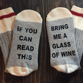Bring me wine socks, if you can read this, christmas for her, stocking stuffer, best friend gift, canadian socks, mommy socks, wine socks