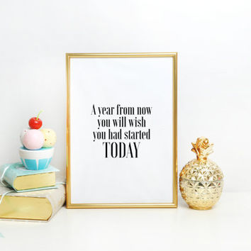 "Motivational Poster, Wall Art, Inspirational, Home Decor, Gift, Success ,""A year from now you will wish you had started today"" Black & White"