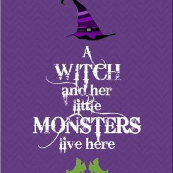 Halloween A Witch and Her Little Monsters Live Here Metal Front Porch Sign