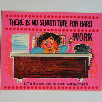Vintage There is No Substitute For Hard Work 6 x 9 cardboard novelty sign postcard 60's Charm Craft Hi Signs