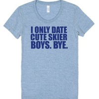 Cute 'I only date cute skier boys. bye.' funny ladies