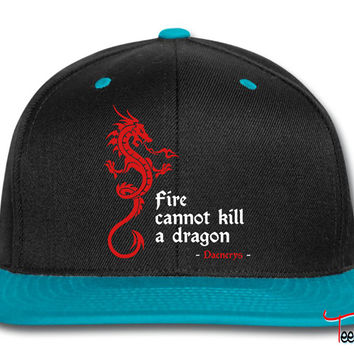 Fire cannot kill a dragon (Game of Thrones) Snapback