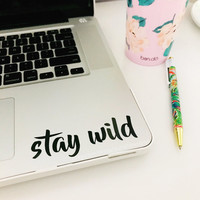 Stay Wild Car Decal Laptop Decal iPad Decal
